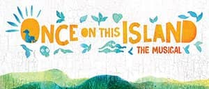Once On This Island am Broadway Tickets